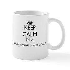 Keep calm I'm a Nuclear Power Plant Worker Mugs