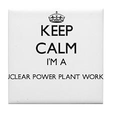 Keep calm I'm a Nuclear Power Plant W Tile Coaster
