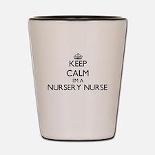 Keep calm I'm a Nursery Nurse Shot Glass