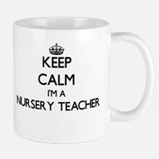 Keep calm I'm a Nursery Teacher Mugs