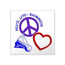 """PEACE-LOVE-BADMINTON Square Sticker 3"""" x 3"""""""