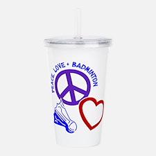 PEACE-LOVE-BADMINTON Acrylic Double-wall Tumbler