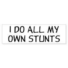 I Do Stunts Bumper Sticker