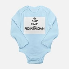 Keep calm I'm a Pediatrician Body Suit