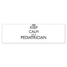 Keep calm I'm a Pediatrician Bumper Bumper Sticker