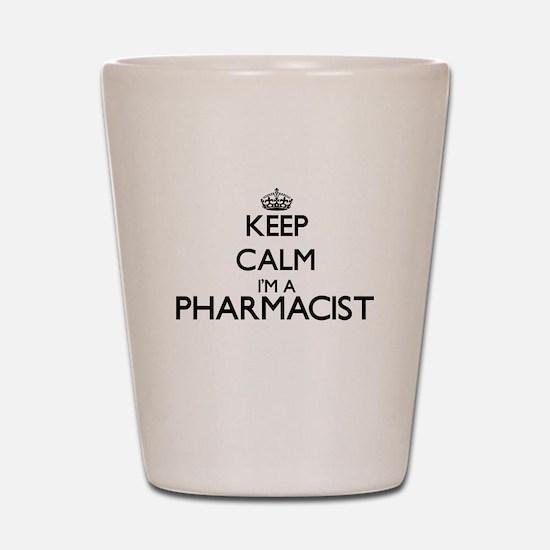 Keep calm I'm a Pharmacist Shot Glass