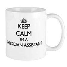 Keep calm I'm a Physician Assistant Mugs