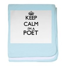 Keep calm I'm a Poet baby blanket
