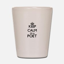Keep calm I'm a Poet Shot Glass