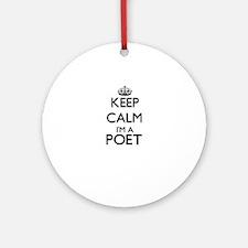 Keep calm I'm a Poet Ornament (Round)