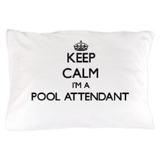 Keep calm I'm a Pool Attendant Pillow Case