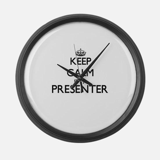 Keep calm I'm a Presenter Large Wall Clock