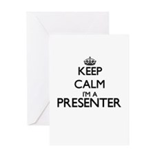 Keep calm I'm a Presenter Greeting Cards