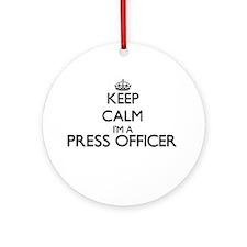 Keep calm I'm a Press Officer Ornament (Round)