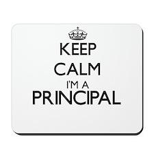 Keep calm I'm a Principal Mousepad