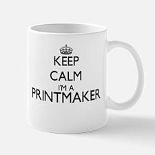 Keep calm I'm a Printmaker Mugs