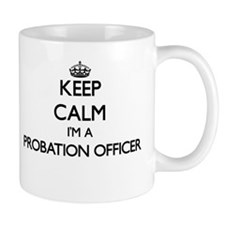Keep calm I'm a Probation Officer Mugs