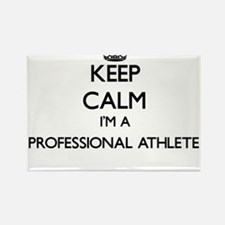 Keep calm I'm a Professional Athlete Magnets