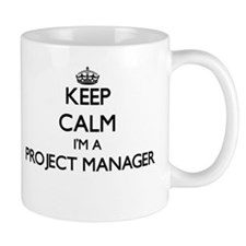 Keep calm I'm a Project Manager Mugs