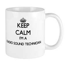 Keep calm I'm a Radio Sound Technician Mugs