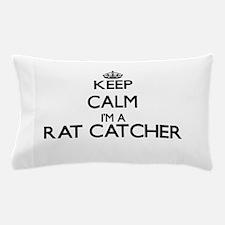 Keep calm I'm a Rat Catcher Pillow Case