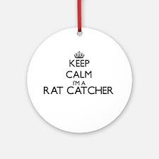 Keep calm I'm a Rat Catcher Ornament (Round)