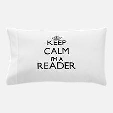 Keep calm I'm a Reader Pillow Case