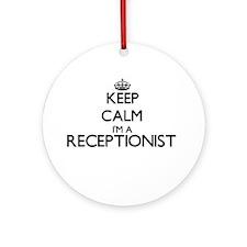 Keep calm I'm a Receptionist Ornament (Round)