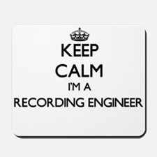 Keep calm I'm a Recording Engineer Mousepad