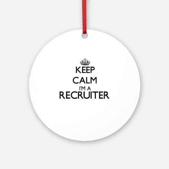 Keep calm I'm a Recruiter Ornament (Round)