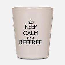 Keep calm I'm a Referee Shot Glass
