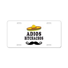 Adios Bitchachos Aluminum License Plate