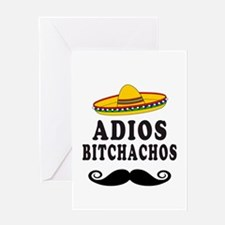 Adios Bitchachos Greeting Cards