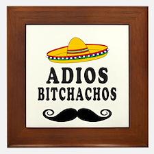 Adios Bitchachos Framed Tile