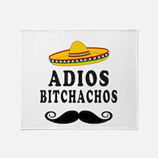 Adios Bitchachos Throw Blanket