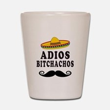 Adios Bitchachos Shot Glass