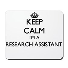 Keep calm I'm a Research Assistant Mousepad