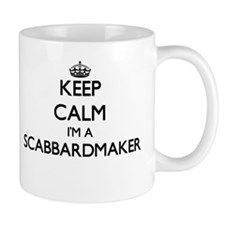 Keep calm I'm a Scabbardmaker Mugs