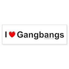 Gangbangs Bumper Sticker