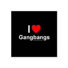 "Gangbangs Square Sticker 3"" x 3"""
