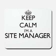 Keep calm I'm a Site Manager Mousepad