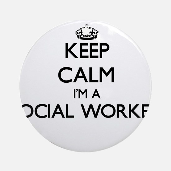 Keep calm I'm a Social Worker Ornament (Round)