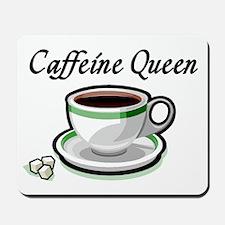 Caffeine Queen Mousepad