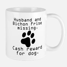 Husband And Bichon Frise Missing Mugs