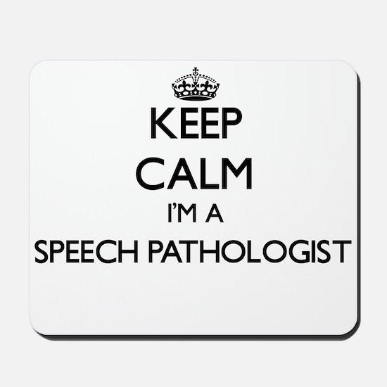 Keep calm I'm a Speech Pathologist Mousepad