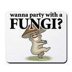 Party with Fungi Mousepad