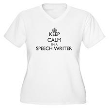 Keep calm I'm a Speech Writer Plus Size T-Shirt