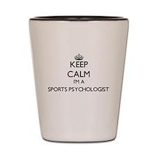 Keep calm I'm a Sports Psychologist Shot Glass