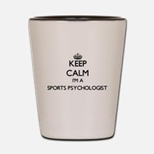 Keep calm I'm a Sports Psychologist Shot Glass