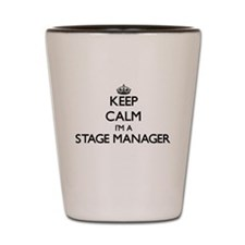 Keep calm I'm a Stage Manager Shot Glass
